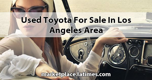 Used Toyota for sale in Los Angeles Area