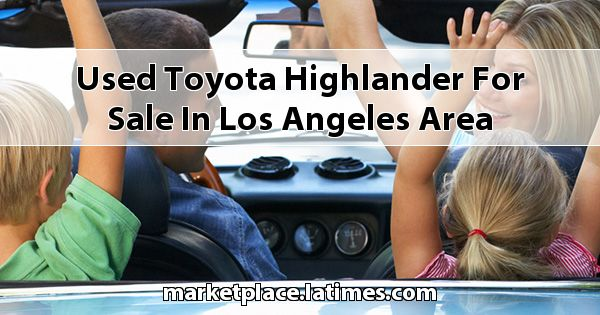 Used Toyota Highlander for sale in Los Angeles Area