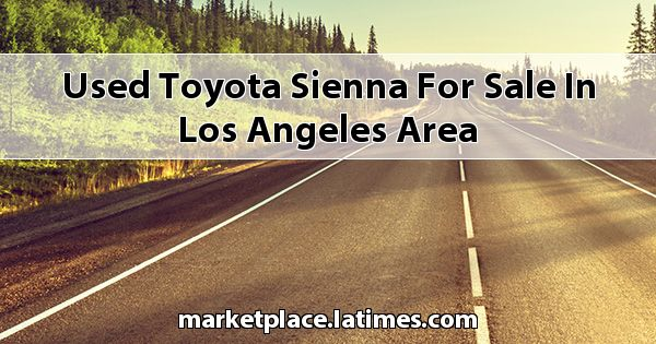 Used Toyota Sienna for sale in Los Angeles Area